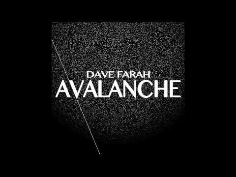 NEW SINGLE: 'Avalanche' by: Dave Farah