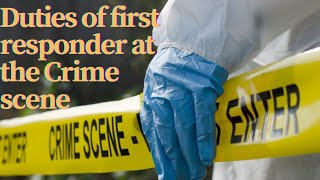 Duties of first responder in Crime scene # AFSJ # appliedforensicscienceforjustic # Forensic Scienc