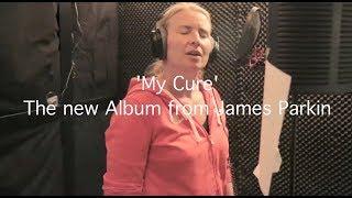My Cure Promo Video - jamesparkinmusic
