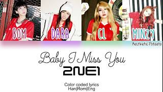 2NE1 - Baby I Miss You (Han|Rom|Eng) [Color coded] Lyrics