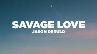Jason Derulo - Savage Love (Lyrics / Lyric Video) - YouTube