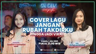 Nyanyikan Cover Lagu Jangan Rubah Takdirku Hingga Viral, Cantika Davinca Ngaku Fans Denny Caknan
