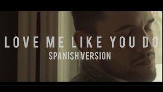 Love Me Like You Do  (spanish version) - Dani Garcia Cover