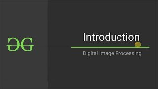 Digital Image Processing INTRODUCTION | GeeksforGeeks