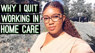 Why I quit working in home care