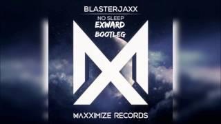Blasterjaxx - No Sleep (Exward Bootleg)