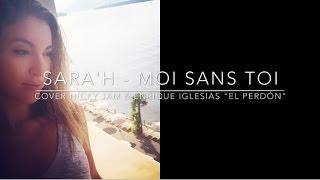 EL PERDÓN ( French Version ) Nicky Jam & Enrique Iglesias ( Sara'h Cover )