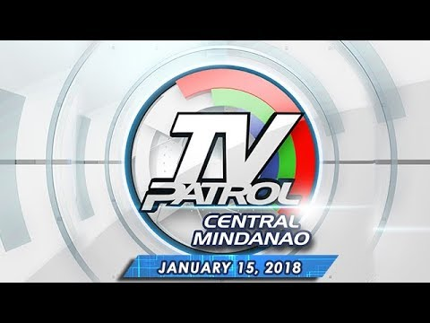 TV Patrol Central Mindanao – Jan 15, 2018