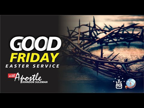 Good Friday Service Live  with Apostle Johnson Suleman