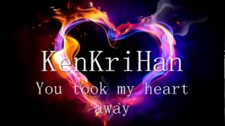 KenKriHan - You took my heart away