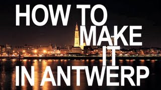 How to make it in antwerp