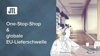 One-Stop-Shop & globale EU-Lieferschwelle - Steuerrechtliche Anpassungen innerhalb der JTL-Produkte