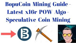 BopuCoin Mining Guide - Latest x16r POW Algo - Speculative Coin Mining