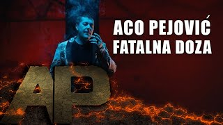 Aco Pejovic   Fatalna Doza   (Official Video 2018)