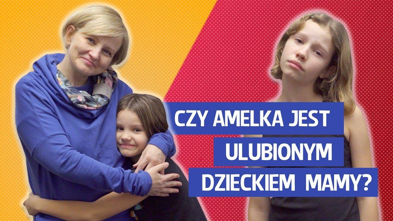 Czy Amelka jest ulubionym dzieckiem mamy?
