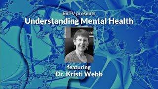 Understanding Mental Health: Anxiety, Depression, Addiction, PTSD & BPD with Dr. Kristi Webb