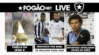 LIVE DE SEXTA - Tabela do Botafogo na Série B | Dívida de Arão aumenta | Babi e Zé Welison de saída?