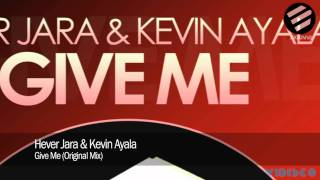 Hever Jara & Kevin Ayala - Give Me (Original Mix)