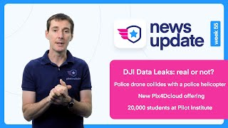 Drone News: DJI Data leak report. Drone/helicopter collision. 20k students