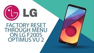 How to Factory Reset through menu on LG Optimus Vu 2 F200S?