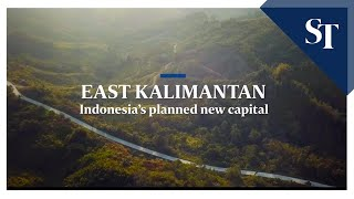 Indonesia's planned new capital - East Kalimantan | The Straits Times
