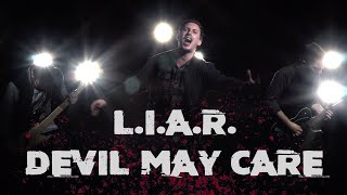 """DEVIL MAY CARE   """"L.I.A.R."""" (official Music Video)"""