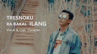 Corazon - Tresnoku Ra Bakal Ilang ( Official Music Video )