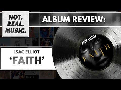 Isac Elliot - Faith - Album Review