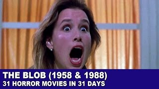 The Blob (1958/1988) - 31 Horror Movies in 31 Days