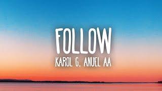 Karol G, Anuel AA - Follow (Letra / Lyrics)