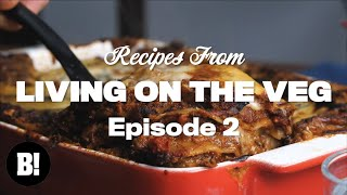 We made the MEATIEST VEGAN LASAGNE and more! - Living On The Veg Ep.2