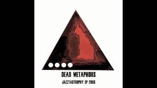 Dead Metaphors - Extinction Burst