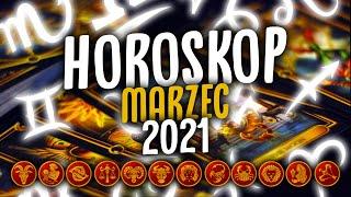 HOROSKOP NA MARZEC 2021 Dla Wszystkich Znaków Zodiaku.Wróżka Astylla