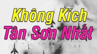 8 Lần Quân Giải Phóng Tập Kích Sân Bay TÂN SƠN NHẤT Khiến VNCH Không Kịp Trở Tay