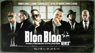 Blon Blon (RMX) Opi Hit Machine ,  Alberto style , Franco El gorila , Alexis , Lennox ,  Mackie