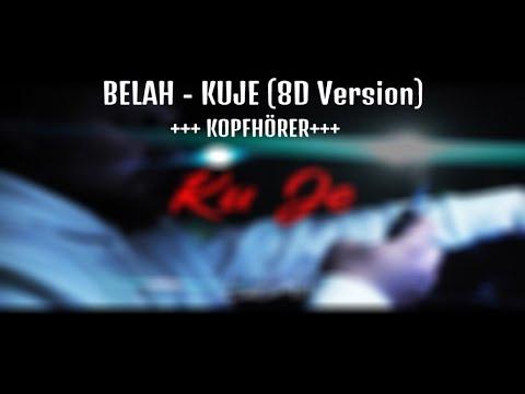 BELAH - KUJE (8D AUDIO) **KOPFHÖRER**