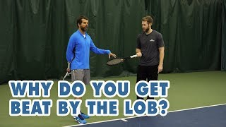 Stop Getting BEAT By The LOB   Tennis Lesson