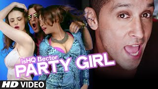 Party Girl ishq Bector