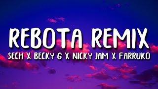 Rebota Remix (Letra) - Nicky Jam, Sech Becky G, Farruko & Guaynaa