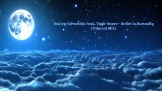 ♚ #Andrey Krivushkin Feat. Taylr Renee - Belief in Humanity (Original Mix) ♚