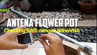 Membuat Antena Flower Pot Dengan Mudah Dengan Diukur Melalui SWR Dari NanoVNA