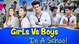 GIRLS VS BOYS IN A SCHOOL  || HUNNY SHARMA ||