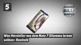 Realtalk #005: Was Hersteller aus dem Note 7 Dilemma lernen sollten!
