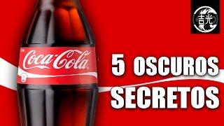 5 Oscuros secretos de Coca Cola que seguramente no conoces