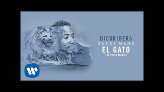 Gucci Mane - Dickriders [Official Audio]
