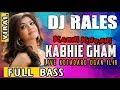 OT RALES Kotadaro ❗ - Kabhie Khusi Kabi Gam DJ