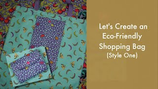 Lets Create An Eco-Friendly Shopping Bag - Style One
