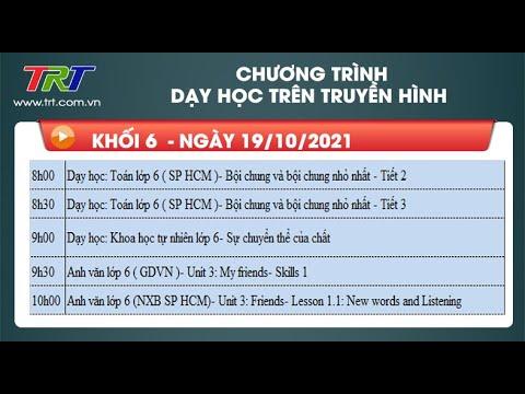 Lớp 6: Toán (2 tiết); KHTN; Tiếng Anh (2 tiết). - Dạy học trên truyền hình HueTV ngày 19/10/2021