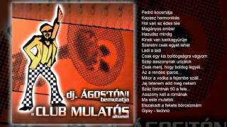 Dj Ágos ' Tóni - Club Mulatós (teljes album)