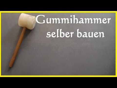 DIY Gummihammer selber bauen - Hammer selber bauen herstellen
